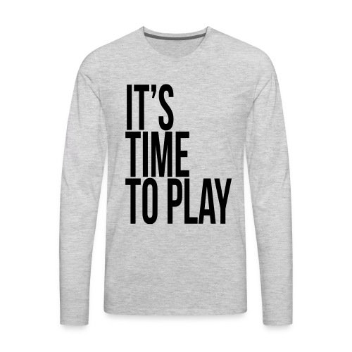 It's time to play - Men's Premium Long Sleeve T-Shirt