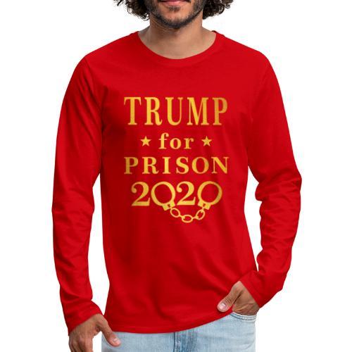 Trump for Prison 2020 Gold - Men's Premium Long Sleeve T-Shirt