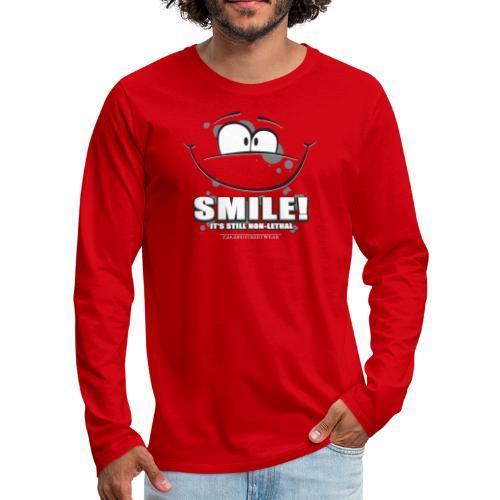 Smile - it's still non-lethal - Men's Premium Long Sleeve T-Shirt