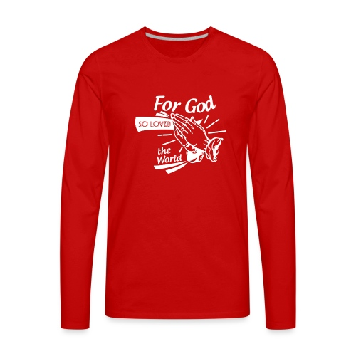 For God So Loved The World… - Alt. Design (White) - Men's Premium Long Sleeve T-Shirt