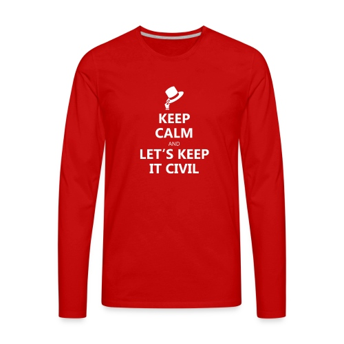 MUG - Keep Calm and Let's Keep it Civil - Men's Premium Long Sleeve T-Shirt