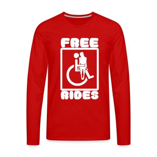 Free rides, wheelchair humor - Men's Premium Long Sleeve T-Shirt