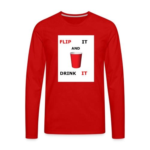 Flip It And Drink It - Men's Premium Long Sleeve T-Shirt
