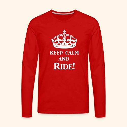 keep calm ride wht - Men's Premium Long Sleeve T-Shirt