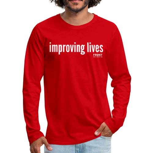 improving lives 1 - Men's Premium Long Sleeve T-Shirt