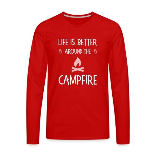 Life is better around campfire T-shirt - Men's Premium Long Sleeve T-Shirt