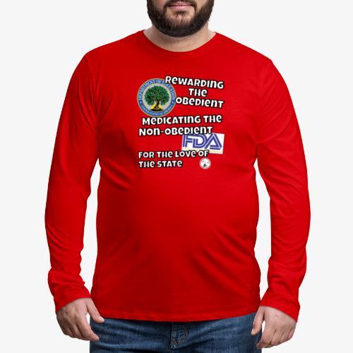 US Dept. of Education - Rewarding the Obedient... - Men's Premium Long Sleeve T-Shirt