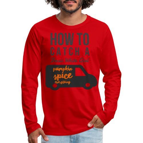 Basic White Girl - Men's Premium Long Sleeve T-Shirt