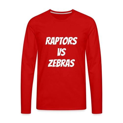 Raptors VS Zebras Basketball - Men's Premium Long Sleeve T-Shirt