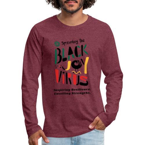 Spreading the Black Joy Virus - Men's Premium Long Sleeve T-Shirt