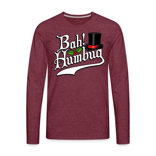 Bah Humbug Christmas Scrooge Funny No Humbuggery - Men's Premium Long Sleeve T-Shirt