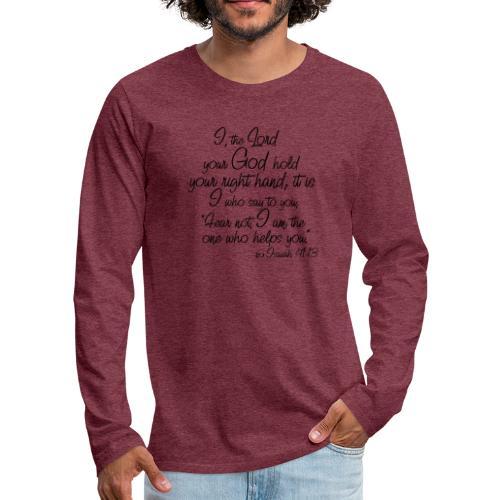 Isaiah 41 13 - Men's Premium Long Sleeve T-Shirt