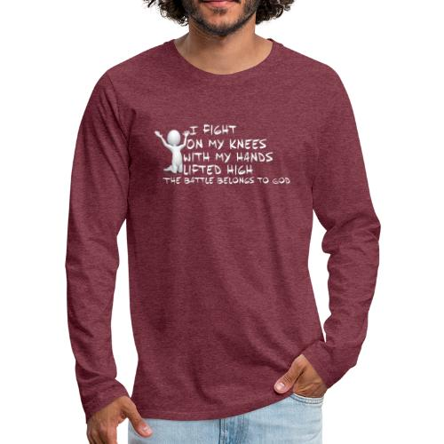 Fight on my knees - Men's Premium Long Sleeve T-Shirt