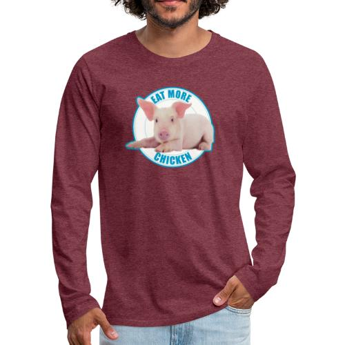Eat more chicken - Sweet piglet print - Men's Premium Long Sleeve T-Shirt