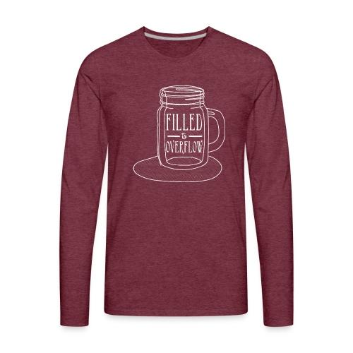 Filled to Overflow White - Men's Premium Long Sleeve T-Shirt
