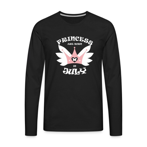 Princess Are Born In July - Men's Premium Long Sleeve T-Shirt