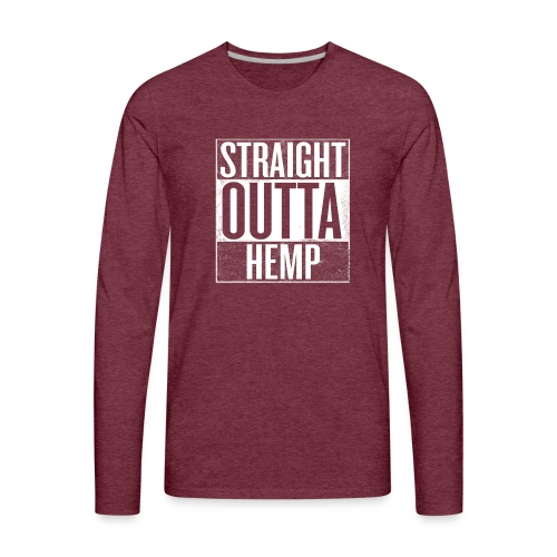 Straight Outta Hemp - Men's Premium Long Sleeve T-Shirt