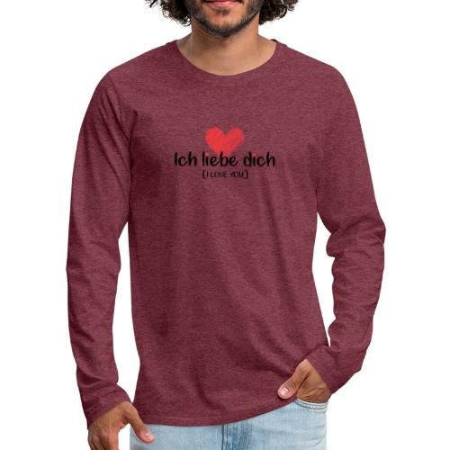 Ich liebe dich [German] - I LOVE YOU - Men's Premium Long Sleeve T-Shirt