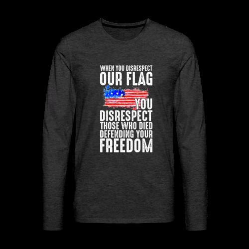 Respect The Flag 01 - Men's Premium Long Sleeve T-Shirt