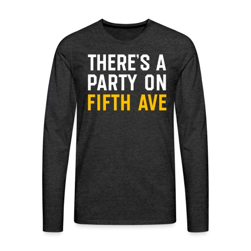 There's a Party on Fifth Ave - Men's Premium Long Sleeve T-Shirt