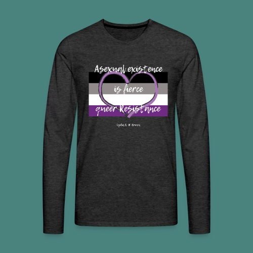 Asexual Existence is Fierce Queer Resistance - Men's Premium Long Sleeve T-Shirt