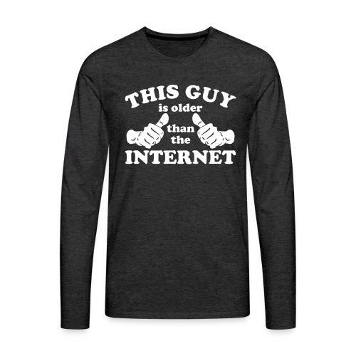 This Guy Older Than The Internet - Men's Premium Long Sleeve T-Shirt