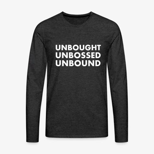 Unbought Unbought Unbound - Men's Premium Long Sleeve T-Shirt