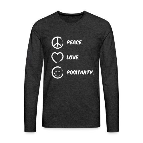 Peace, Love and Positivity Tee - Men's Premium Long Sleeve T-Shirt