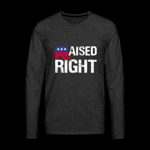 Raised Right - Men's Premium Long Sleeve T-Shirt