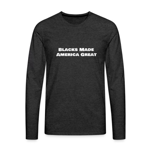 blacks_made_america2 - Men's Premium Long Sleeve T-Shirt