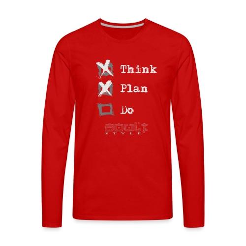 0116 Think Plan Do - Men's Premium Long Sleeve T-Shirt