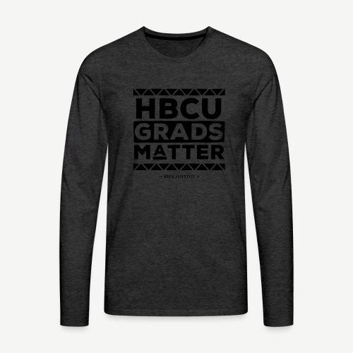 HBCU Grads Matter - Men's Premium Long Sleeve T-Shirt