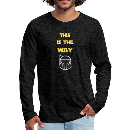 This is the Way - Men's Premium Long Sleeve T-Shirt