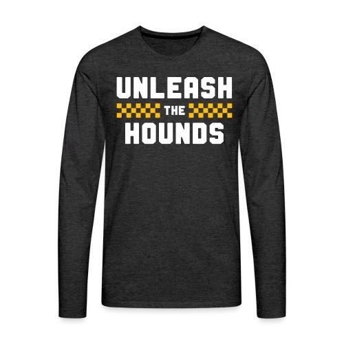 Unleash The Hounds - Men's Premium Long Sleeve T-Shirt
