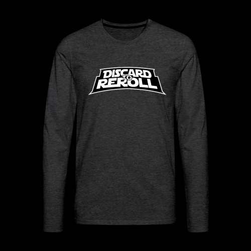 Discard to Reroll: Reroller Swag - Men's Premium Long Sleeve T-Shirt
