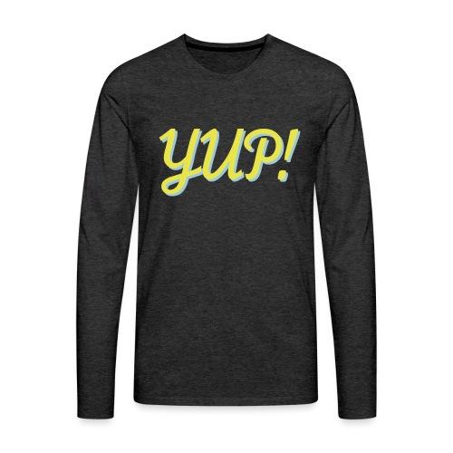 Yup - Men's Premium Long Sleeve T-Shirt