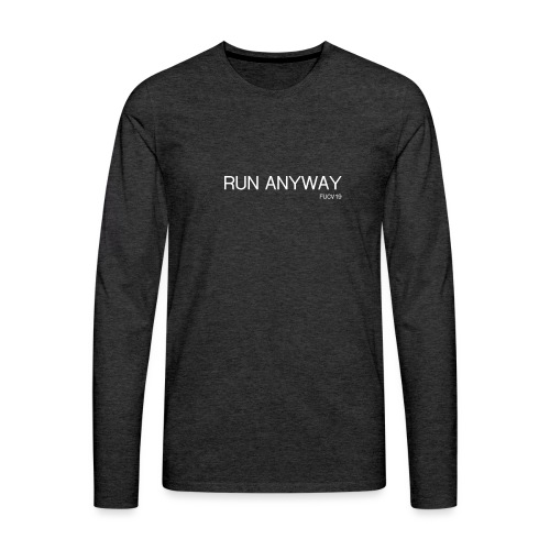 RUN ANYWAY FUCV - Men's Premium Long Sleeve T-Shirt