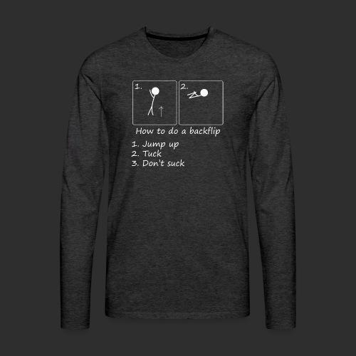 How to backflip (Inverted) - Men's Premium Long Sleeve T-Shirt