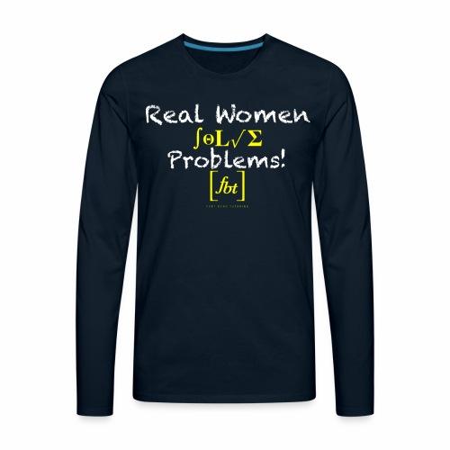 Real Women Solve Problems! [fbt] - Men's Premium Long Sleeve T-Shirt