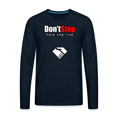 Don't Stop - Men's Premium Long Sleeve T-Shirt