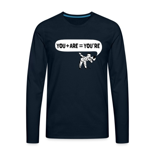 Your an Idiot - Men's Premium Long Sleeve T-Shirt