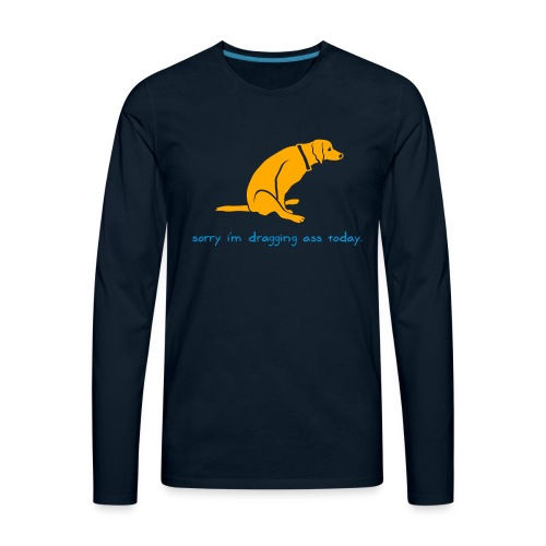 Dragging Ass - Men's Premium Long Sleeve T-Shirt