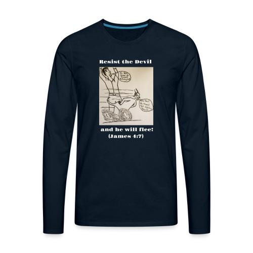 Resist the devil! - Men's Premium Long Sleeve T-Shirt