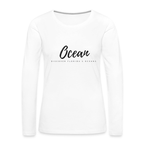 Discover Florida's Oceans Tee - Women's Premium Long Sleeve T-Shirt