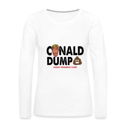 Conald Dump Worst President Ever - Women's Premium Long Sleeve T-Shirt