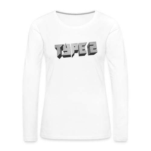 Type 2 - Women's Premium Long Sleeve T-Shirt