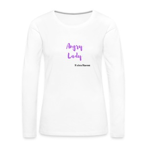 angry lady extra bacon (American Housewife quotes) - Women's Premium Long Sleeve T-Shirt