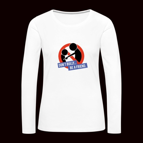 NoBully - Women's Premium Long Sleeve T-Shirt