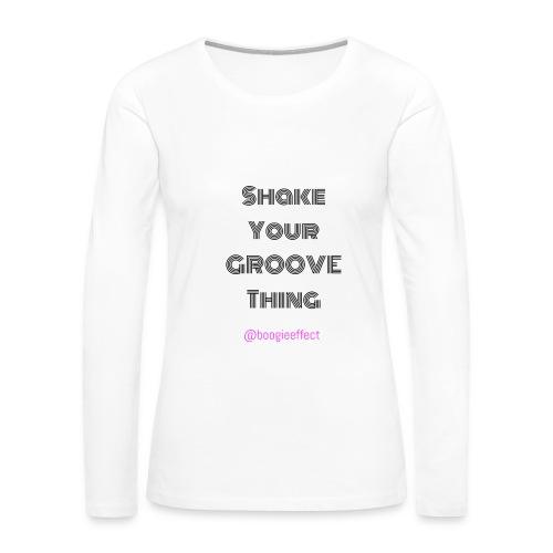 Shake your groove thing dark - Women's Premium Long Sleeve T-Shirt