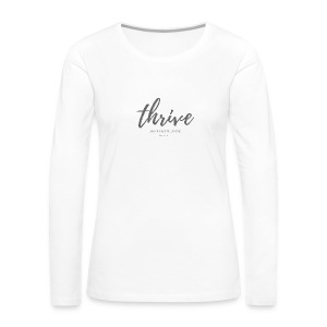 Thrive, don't just survive - Women's Premium Long Sleeve T-Shirt